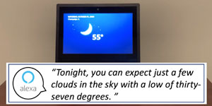 screen of Alexa device telling the weather report